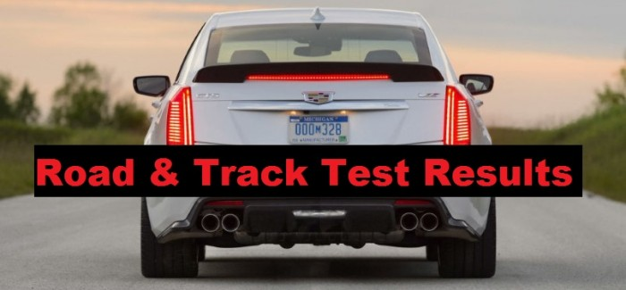 OMG!!!! 2016 Cadillac CTS-V Test Results – Road & Track